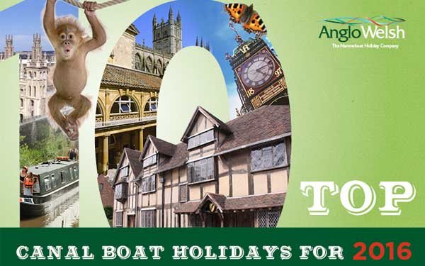 Anglo Welsh's top 10 Canal Boat Holidays for 2016!