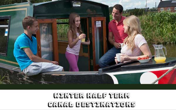 Top 8 February Half Term canal boat holiday destinations